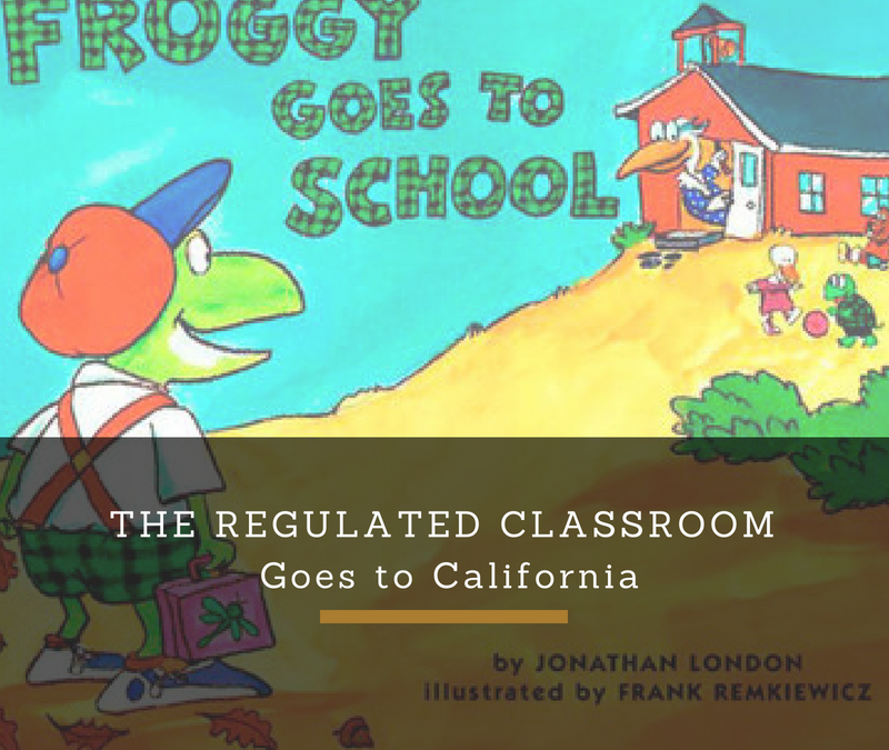 The Regulated Classroom Goes to California